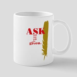 Ask & Given Mug