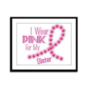 I Wear Pink For My Sister 26 Framed Panel Print