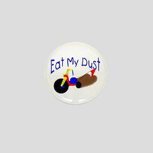 Eat My Dust Mini Button