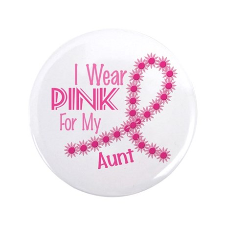 """I Wear Pink For My Aunt 26 3.5"""" Button"""