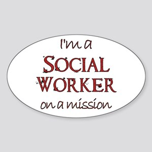 Social Worker on a Mission Oval Sticker