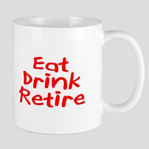 Eat, Drink, Retire Mug