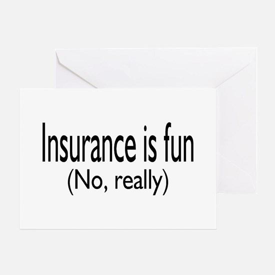 Insurance Is Fun (No, Really) Greeting Card