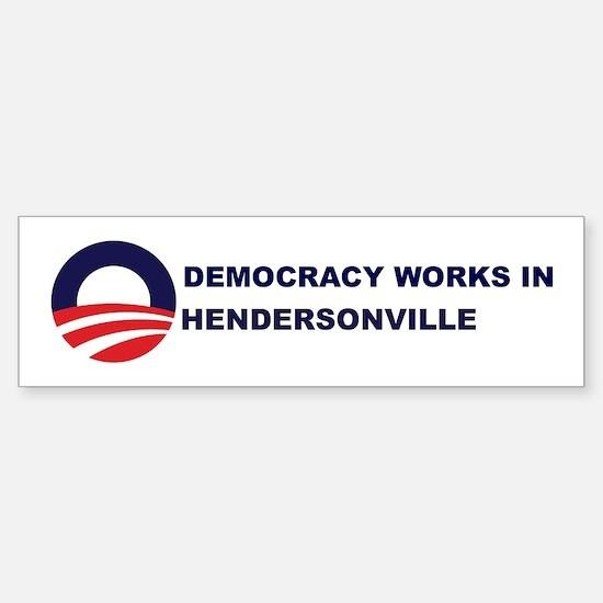 Democracy Works in HENDERSONV Bumper Bumper Bumper Sticker