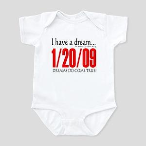 I have a dream -- 1/20/09 -- Obama Infant Bodysuit