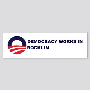 Democracy Works in ROCKLIN Bumper Sticker
