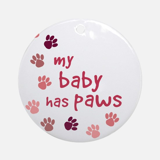 My Baby has Paws Ornament (Round)