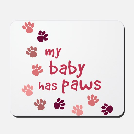 My Baby has Paws Mousepad