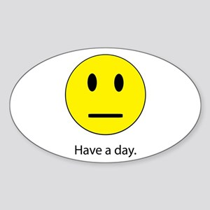 Have A Day Oval Sticker