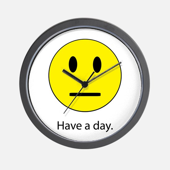 Have A Day Wall Clock