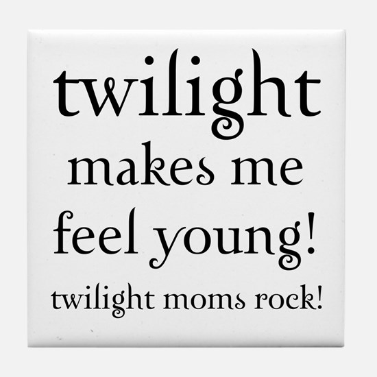 Twilight Moms Feel Young Tile Coaster