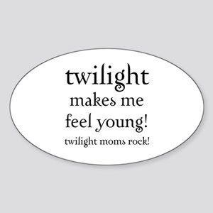 Twilight Moms Feel Young Oval Sticker