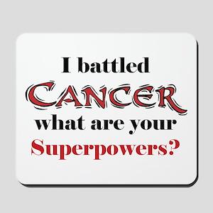 I Battled Cancer Mousepad