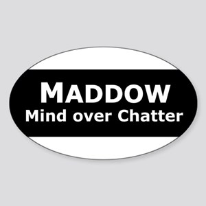 Maddow_Mind over Chatter Oval Sticker