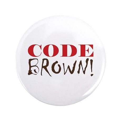 "Code Brown! 3.5"" Button"