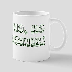 Ho Ho Ho Bitches! Mug