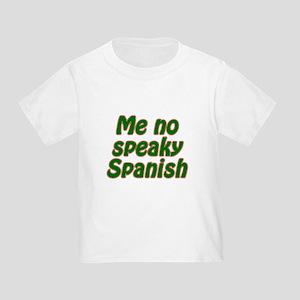 No Speaky Spanish Toddler T-Shirt