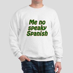 No Speaky Spanish Sweatshirt