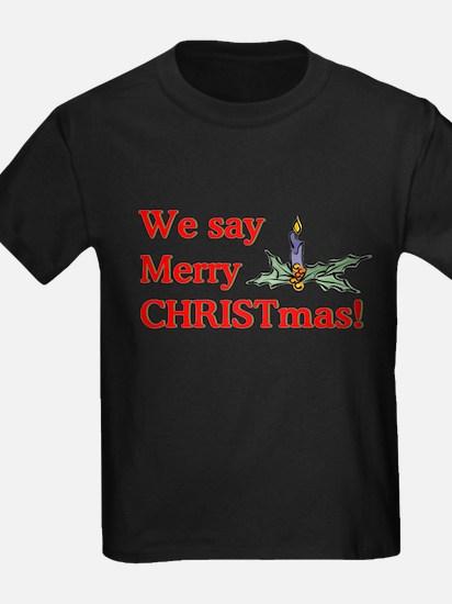 We say Merry CHRISTmas T