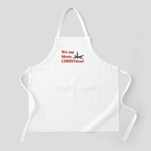 We say Merry CHRISTmas BBQ Apron