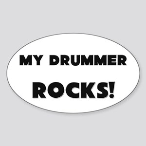 MY Drummer ROCKS! Oval Sticker