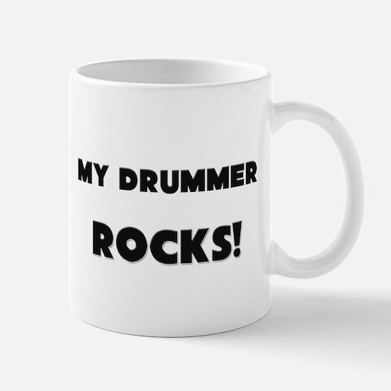 MY Drummer ROCKS! Mug