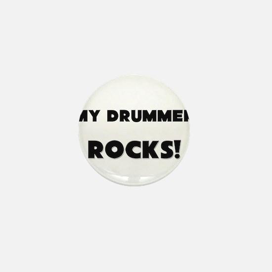 MY Drummer ROCKS! Mini Button