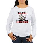 Bull Stops Here Women's Long Sleeve T-Shirt