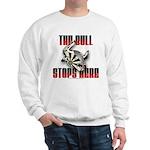 Bull Stops Here Sweatshirt