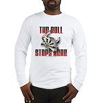 Bull Stops Here Long Sleeve T-Shirt