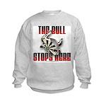 Bull Stops Here Kids Sweatshirt
