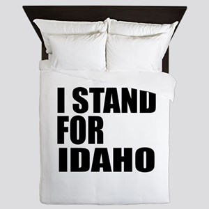 I Stand For Idaho Queen Duvet