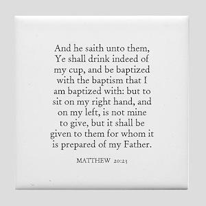 MATTHEW  20:23 Tile Coaster