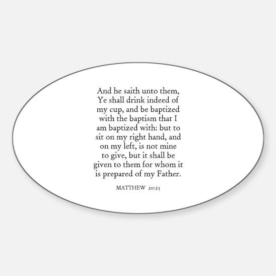 MATTHEW 20:23 Oval Decal