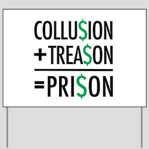 Collusion, Treason, Prison Yard Sign