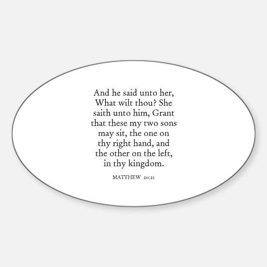 MATTHEW 20:21 Oval Decal
