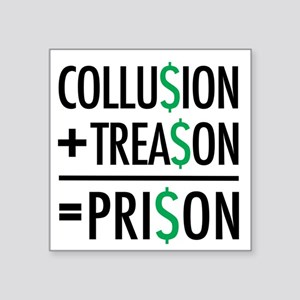 Collusion, Treason, Prison Sticker