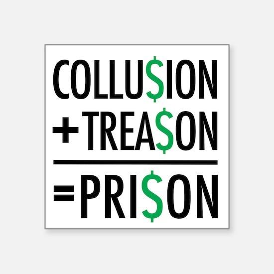 Collusion, Treason, Prison Sticker