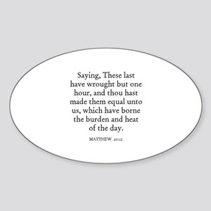 MATTHEW 20:12 Oval Sticker
