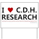I Love C.D.H. Research Yard Sign