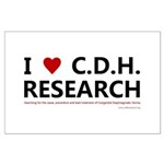 I Love C.D.H. Research Large Poster