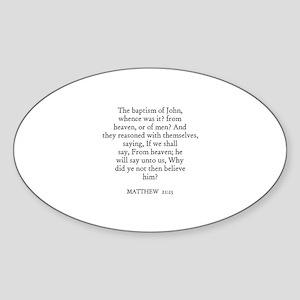 MATTHEW 21:25 Oval Sticker
