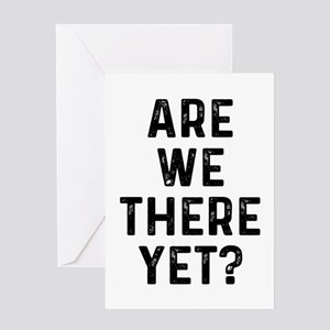 Are We There Greeting Card