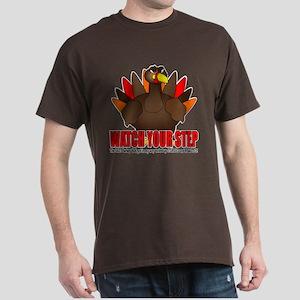 Watch Your Step... Dark T-Shirt