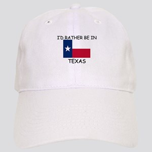I'd rather be in Texas Cap