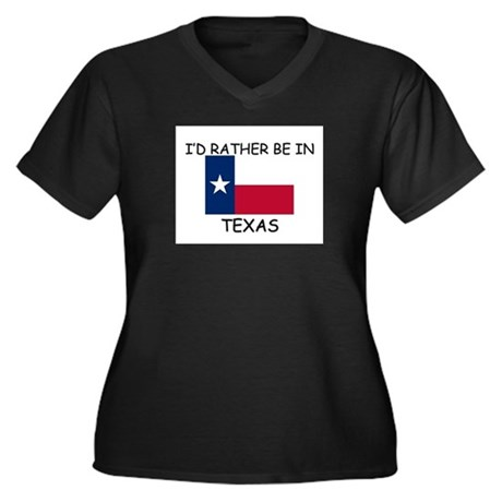 I'd rather be in Texas Women's Plus Size V-Neck Da