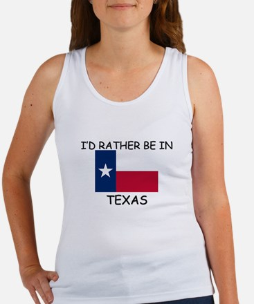 I'd rather be in Texas Women's Tank Top