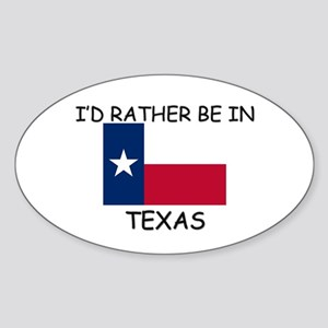 I'd rather be in Texas Oval Sticker