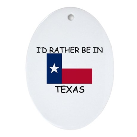 I'd rather be in Texas Oval Ornament