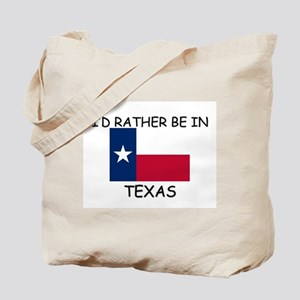 I'd rather be in Texas Tote Bag
